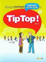 Учебник Tip Tор! 2 Méthode de Français — Livre de l'élève