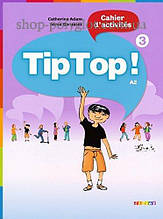 Рабочая тетрадь Tip Top! 3 Cahier d'activités