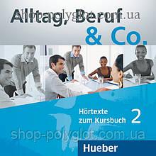 Аудио диск Alltag, Beruf und Co. 2 Audio-CDs zum Kursbuch