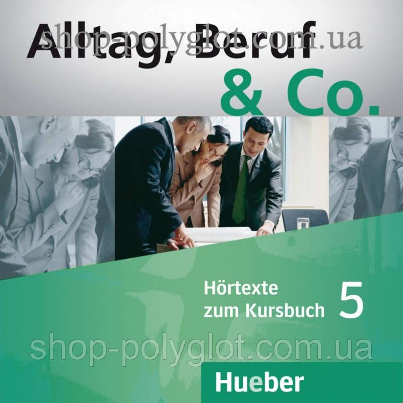 Аудио диск Alltag, Beruf und Co. 5 Audio-CDs zum Kursbuch
