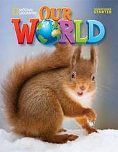 Учебник Our World Starter Student's Book / National Geographic Learning