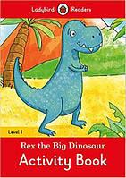 Рабочая тетрадь Level 1 Rex the Dinosaur Activity Book ISBN 9780241297315