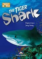 The Tiger Shark. Level 2. Reader + Cross-Platform Application (Книжка для чтения с интерактивным приложением)