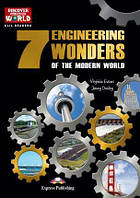 7 Engineering Wonders of the Modern World. Level 3. Reader + Cross-Platform App (reader с интер-ным. прилож.)
