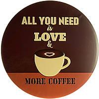 """Металлическая / ретро табличка """"Все, Что Вам Нужно, Это Любовь И Больше Кофе / All You Need Is Love And More Coffee"""""""