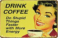 """Металлическая / ретро табличка """"Пейте Кофе (Больше Энергии) / Drink Coffee (More Energy)"""""""