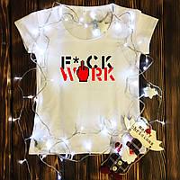 Жіноча футболка з принтом - Fuck Work XS