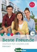 Georgiakaki Manuela, Seuthe Christiane, Schumann Anja Beste Freunde B1/2 Arbeitsbuch mit Audio-CD