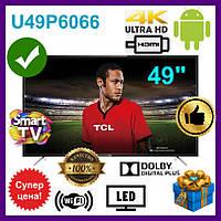 Телевизор TCL U49P6066. Smart TV Android 6.0.1 Marshmallow. LCD-телевизор тсл LCD-телевизор TCL
