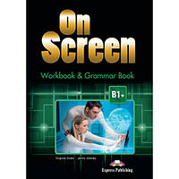 Рабочая тетрадь On screen B1+ Workbook & Grammar Book