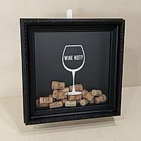 Копилка для винных пробок - WINE NOT?