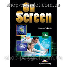 Учебник английского языка On screen B1+ Student's Book with Writing Book