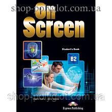 Учебник английского языка On screen B2 Student's Book with Writing Book