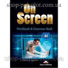 Рабочая тетрадь On screen B2 Workbook & Grammar Book