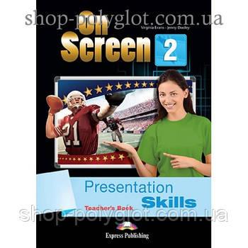 Книга для вчителя On screen 2 Presentation Skills teacher's Book