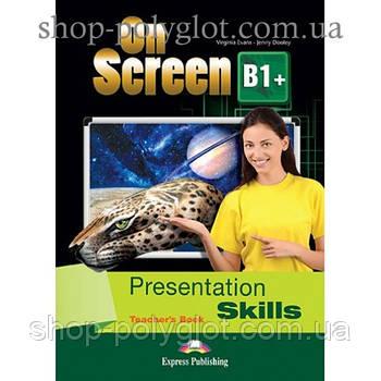 Книга для вчителя On screen B1+ Presentation Skills teacher's Book
