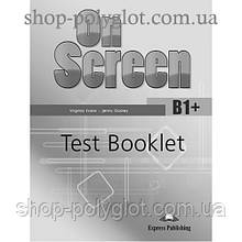 Тесты по английскому языку On screen B1+ Test Booklet