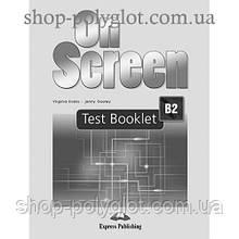 Тесты по английскому языку On screen B2 Test Booklet