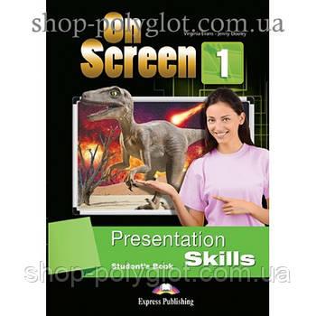 Підручник англійської мови On screen 1 Presentation Skills student's Book