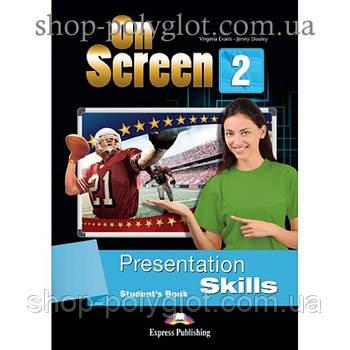 Підручник англійської мови On screen 2 Presentation Skills student's Book