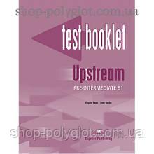 Тесты по английскому языку Upstream Pre-Intermediate Test Booklet