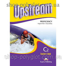 Книга для учителя Upstream Proficiency C2 Revised Edition Teacher's Book