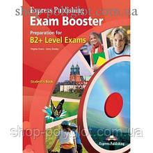 Учебник английского языка Exam Booster Preparation for B2+ Student's Book
