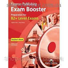 Книга для учителя Exam Booster Preparation for B2+ Teacher's Book