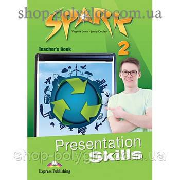 Книга для вчителя Spark 2 Presentation Skills teacher's Book
