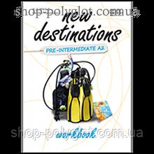 Рабочая тетрадь New Destinations Pre-Intermediate A2 Workbook
