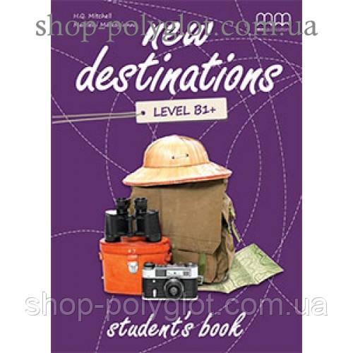 Учебник английского языка New Destinations Level B1+ Student's Book with Culture Time for Ukraine