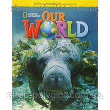 Рабочая тетрадь Our World 2 Workbook with Audio CD