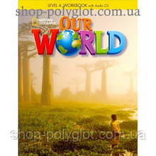Рабочая тетрадь Our World 4 Workbook with Audio CD