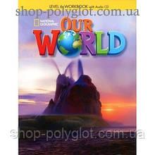 Рабочая тетрадь Our World 6 Workbook with Audio CD