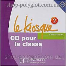 Диск Le Kiosque : Niveau 2 CD audio classe