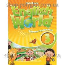 Грамматика английского языка English World 3 Grammar Practice Book