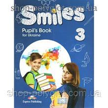 Учебник английского языка Smiles for Ukraine 3 Pupil's Book