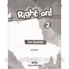 Тесты по английскому языку Right On! 2 Test Booklet