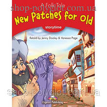 Книга для чтения New Patches for Old (Storytime Level 2) Reader
