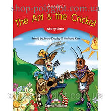 Книга для чтения The Ant and the Cricket (Storytime Level 2) Reader with Application