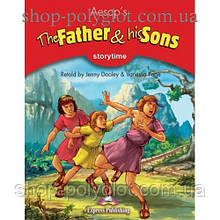 Книга для чтения The Father and his Sons (Storytime Level 2) Reader
