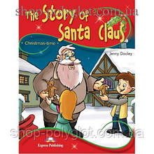 Книга для чтения The Story of Santa Claus (Storytime Level 2) Reader