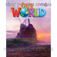 Учебник английского языка Our World 6 Student's Book with CD-ROM