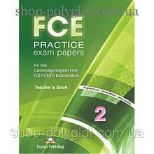 Книга для учителя FCE Practice Exam Papers 2 (for the updated 2015 exam) Teacher's Book