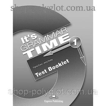Тести з англійської мови it's Grammar Time 1 Test Booklet