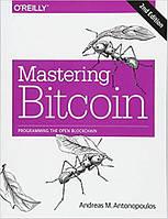 Mastering Bitcoin: Programming the Open Blockchain 2nd Edition, Andreas M. Antonopoulos