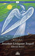 Чайка по имени Джонатан Ливингстон (Jonathan Livingston Seagull). Книга для чтения на английском языке. Уровень В1 - Ричард Бах (978-5-6040570-7-0)