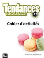 Tendances A2 Méthode de Français — Cahier d'activités