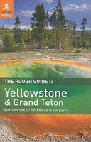 Yellowstone and the Grand Tetons. Rough Guides Ltd