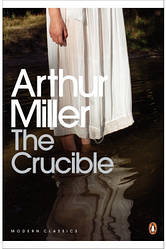 The Crucible. A Play in Four Acts - Артур Миллер